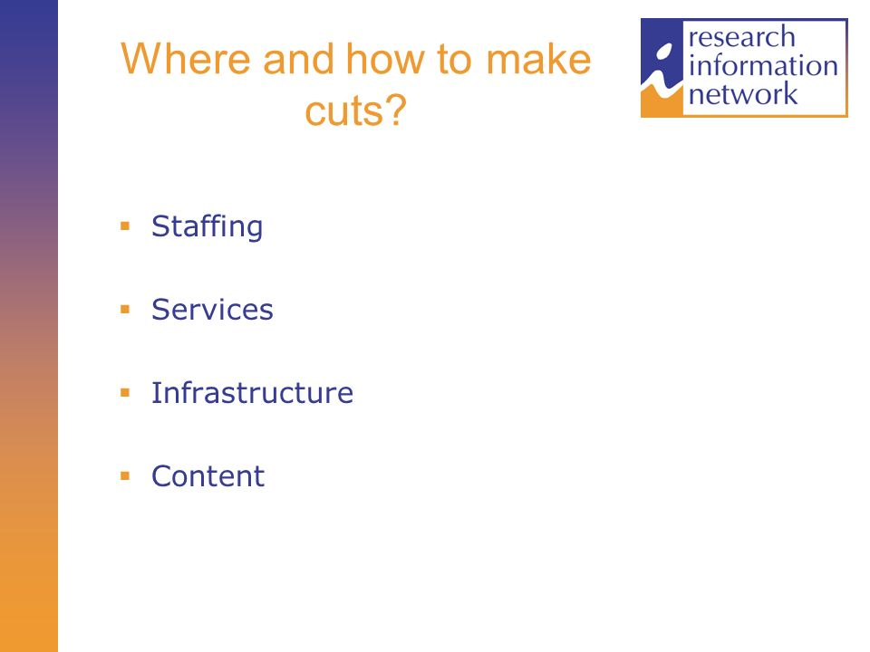 Where and how to make cuts? Staffing Services Infrastructure Content