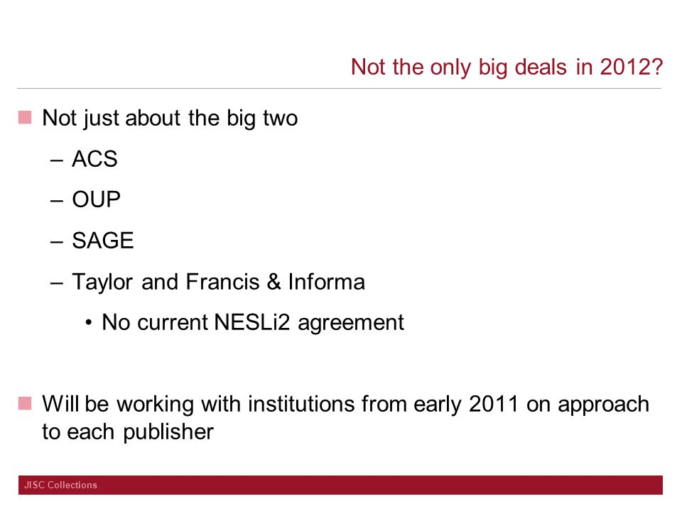 JISC Collections Not the only big deals in 2012.