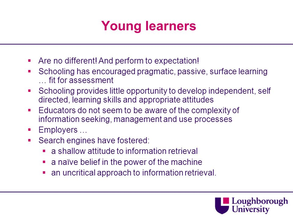 Young learners Are no different. And perform to expectation.