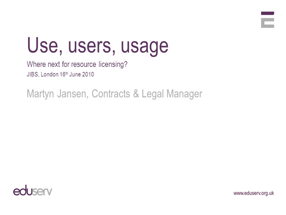 Use, users, usage Where next for resource licensing.