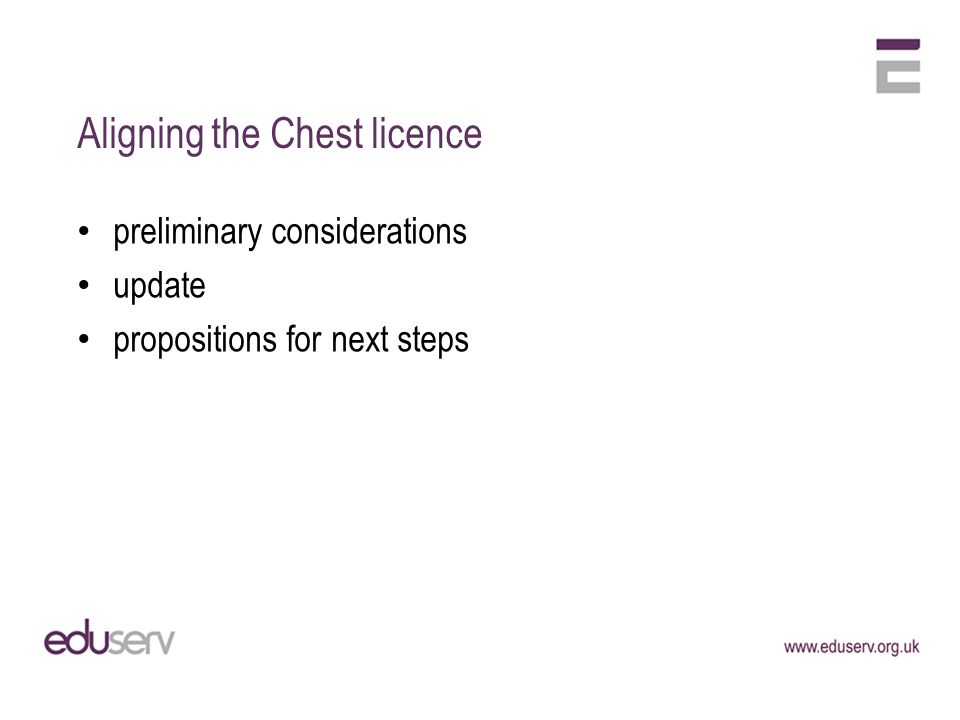 Aligning the Chest licence preliminary considerations update propositions for next steps