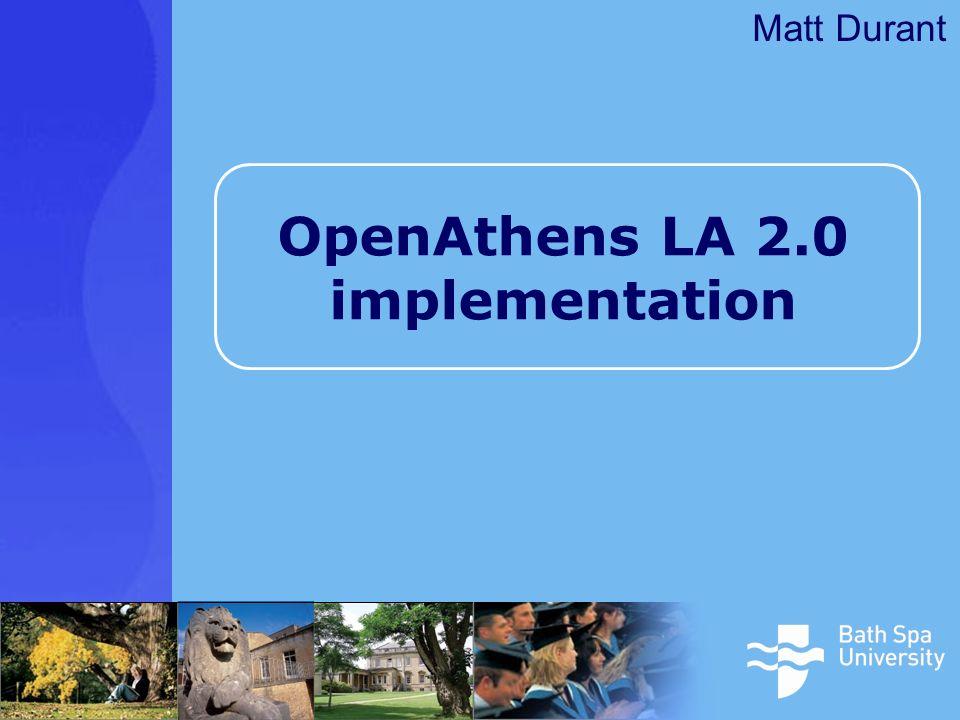 OpenAthens LA 2.0 implementation Matt Durant