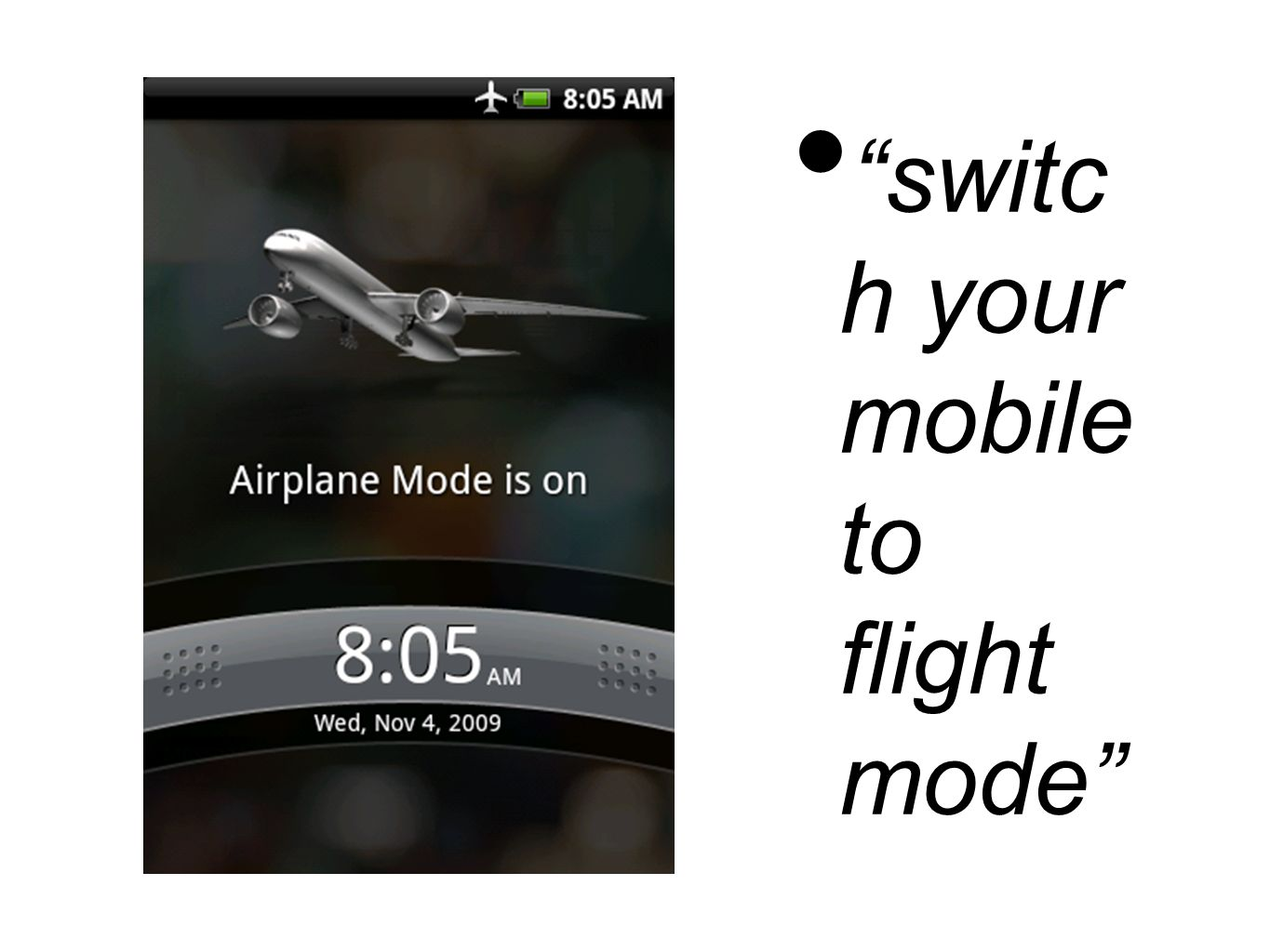 switc h your mobile to flight mode