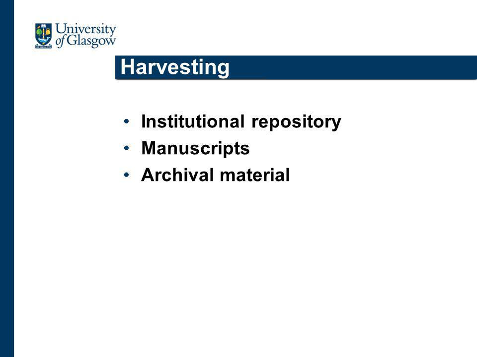 Harvesting Institutional repository Manuscripts Archival material