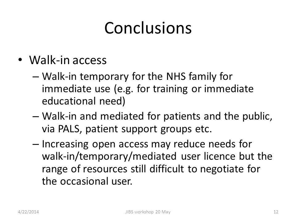 Conclusions Walk-in access – Walk-in temporary for the NHS family for immediate use (e.g.