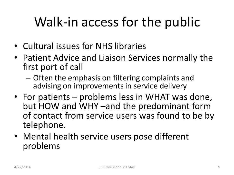 Mediated walk-in access.