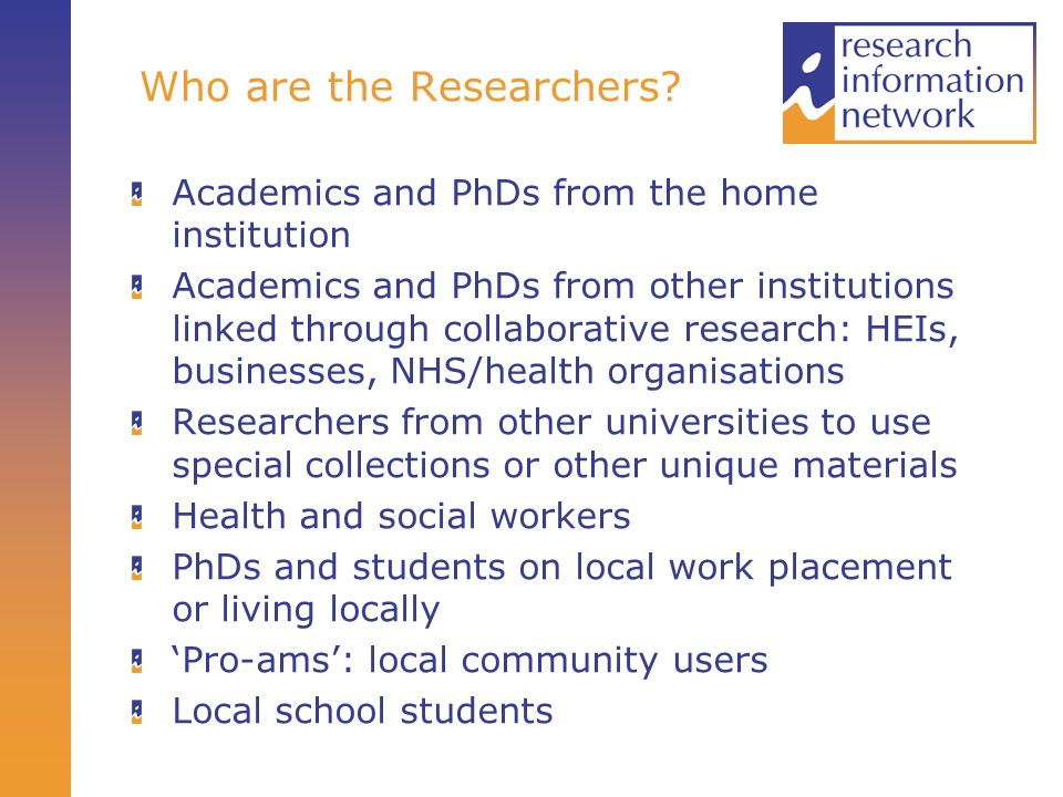 Who are the Researchers.