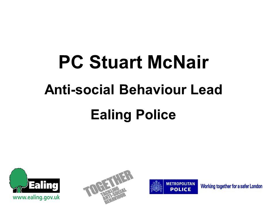 PC Stuart McNair Anti-social Behaviour Lead Ealing Police