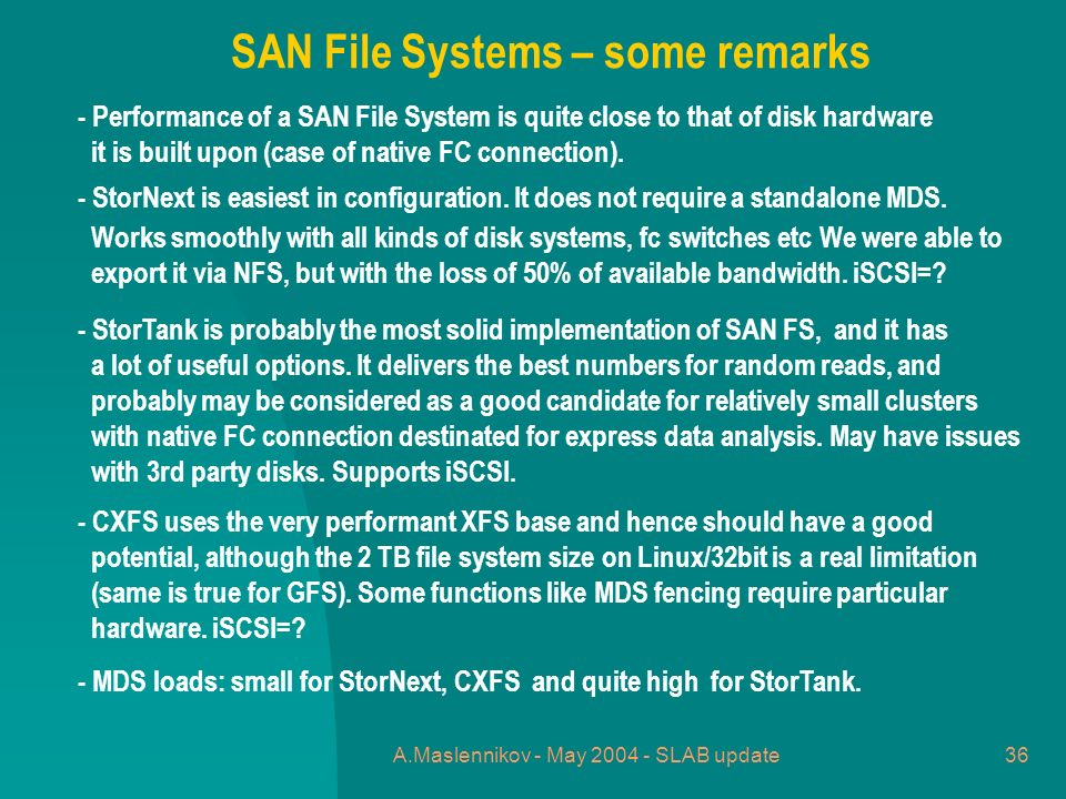A.Maslennikov - May 2004 - SLAB update36 - Performance of a SAN File System is quite close to that of disk hardware it is built upon (case of native FC connection).
