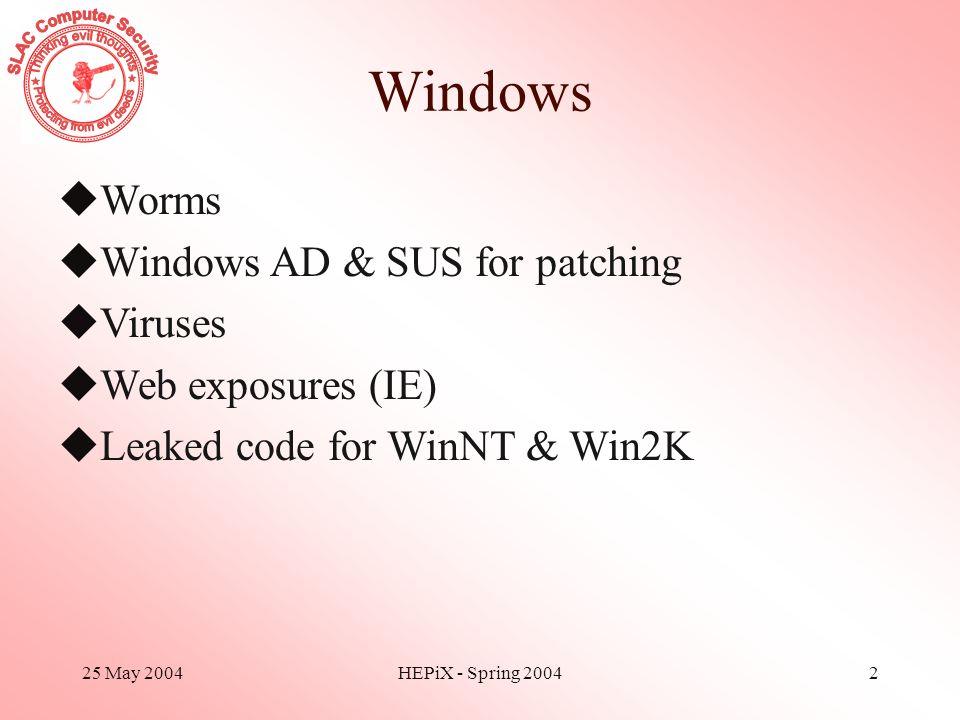 25 May 2004HEPiX - Spring 20043 MSBlaster Released MSBlaster at SLAC