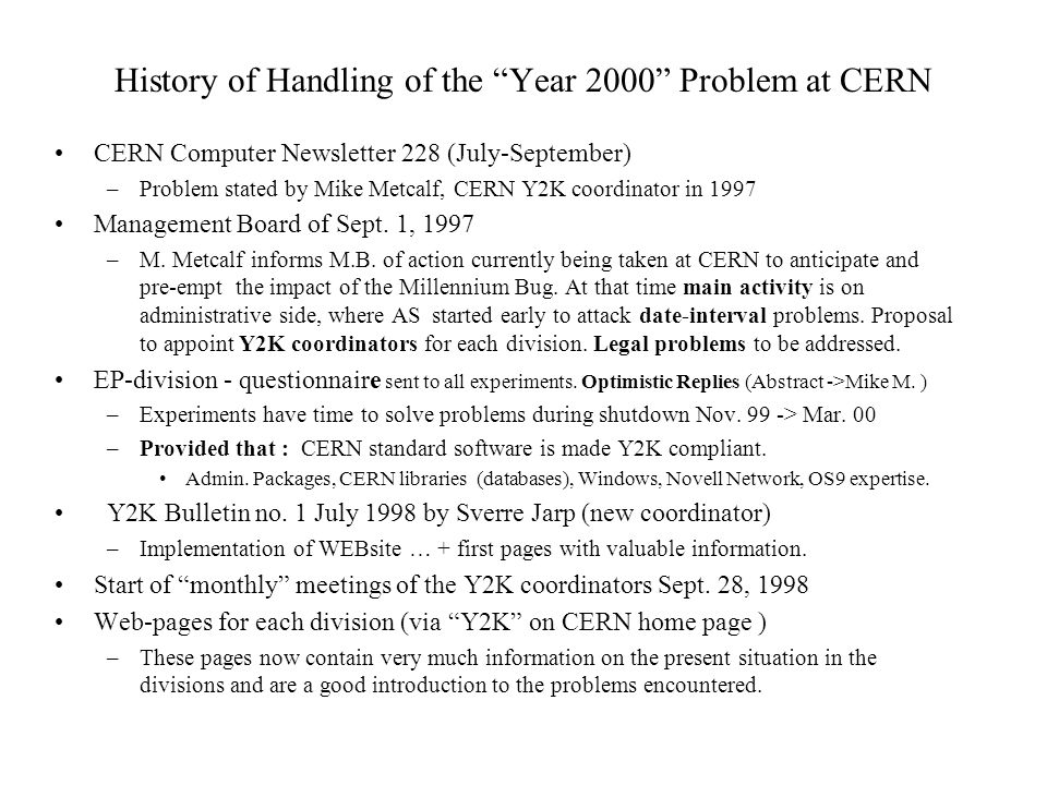 1999: Handling of the Year 2000 Problem at CERN Prof.