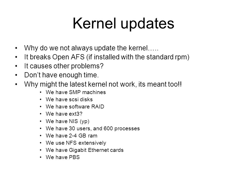 Kernel updates Why do we not always update the kernel…..
