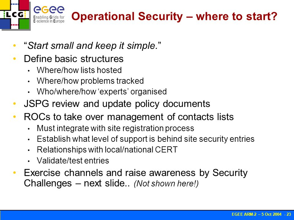 EGEE ARM-2 – 5 Oct 2004 - 23 Operational Security – where to start.