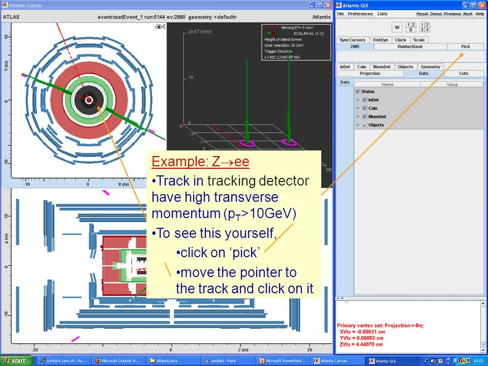 Masterclass 200810 Example: Z ee Track in tracking detector have high transverse momentum (p T ) To see this yourself, click on pick move the pointer to the track and click on it Example: Z ee Track in tracking detector have high transverse momentum (p T >10GeV) To see this yourself, click on pick Example: Z ee Track in tracking detector have high transverse momentum (p T >10GeV)