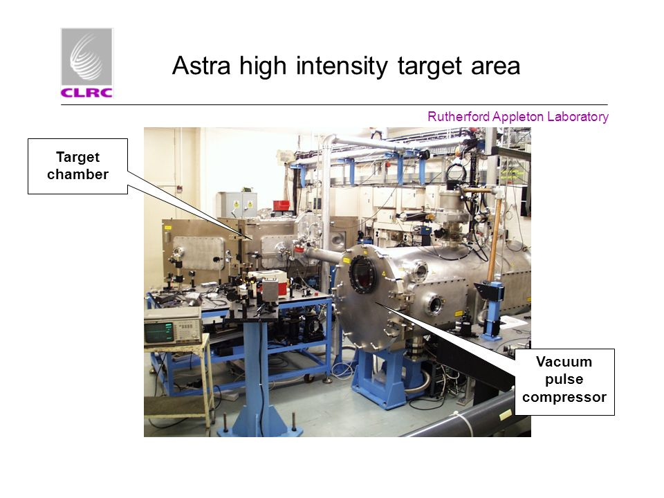 Target chamber Vacuum pulse compressor Astra high intensity target area Rutherford Appleton Laboratory