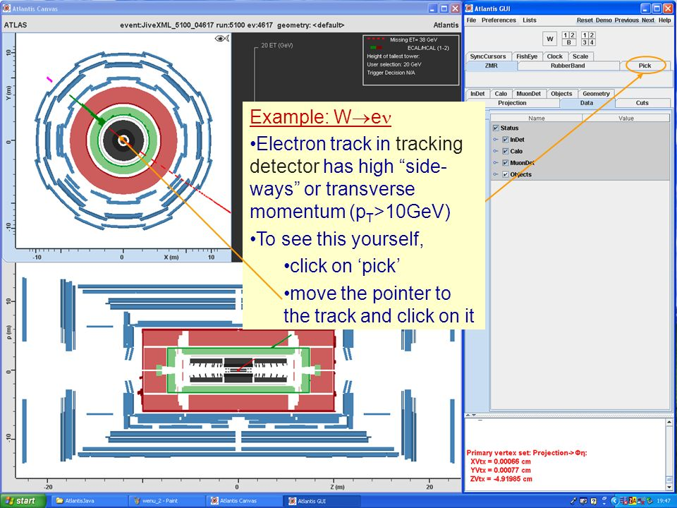 Masterclass Example: W e Electron track in tracking detector has high side- ways or transverse momentum (p T >10GeV) To see this yourself, Example: W e Electron track in tracking detector has high side- ways or transverse momentum (p T >10GeV) To see this yourself, click on pick Example: W e Electron track in tracking detector has high side- ways or transverse momentum (p T >10GeV) To see this yourself, click on pick move the pointer to the track and click on it