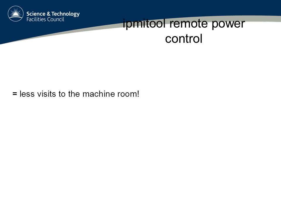 ipmitool remote power control = less visits to the machine room!