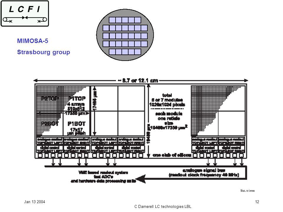 Jan 13 2004 C Damerell LC technologies LBL 12 MIMOSA-5 Strasbourg group