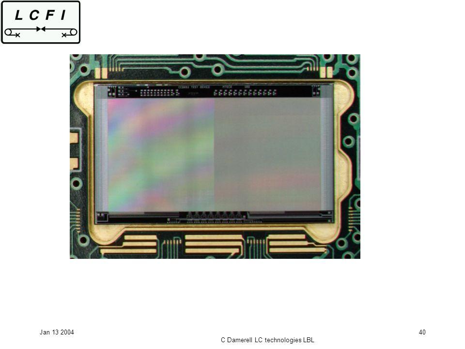 Jan 13 2004 C Damerell LC technologies LBL 40