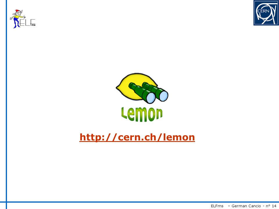ELFms – German Cancio - n° 14 http://cern.ch/lemon