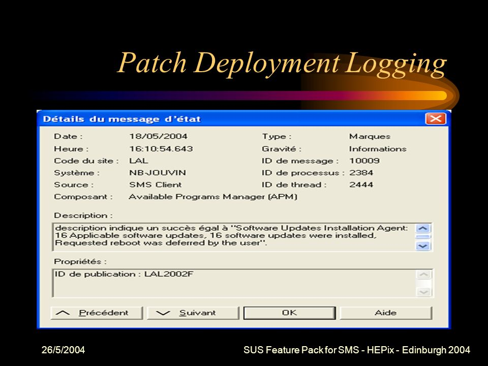 26/5/2004 SUS Feature Pack for SMS - HEPix - Edinburgh 2004 Patch Deployment Logging
