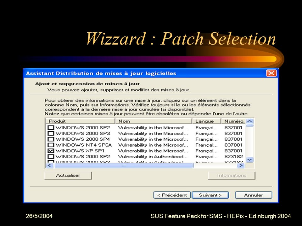 26/5/2004 SUS Feature Pack for SMS - HEPix - Edinburgh 2004 Wizzard : Patch Selection