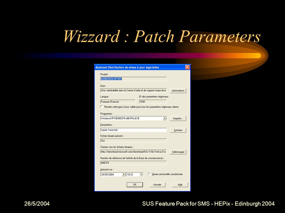 26/5/2004 SUS Feature Pack for SMS - HEPix - Edinburgh 2004 Wizzard : Patch Parameters