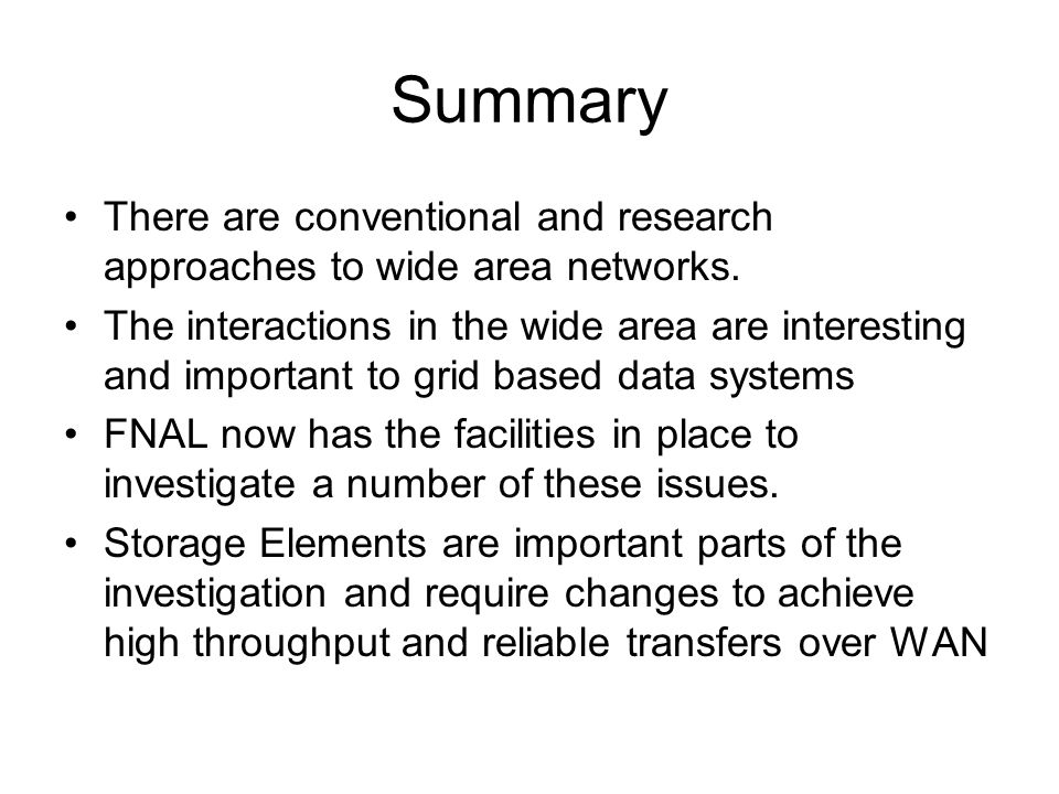 Summary There are conventional and research approaches to wide area networks.