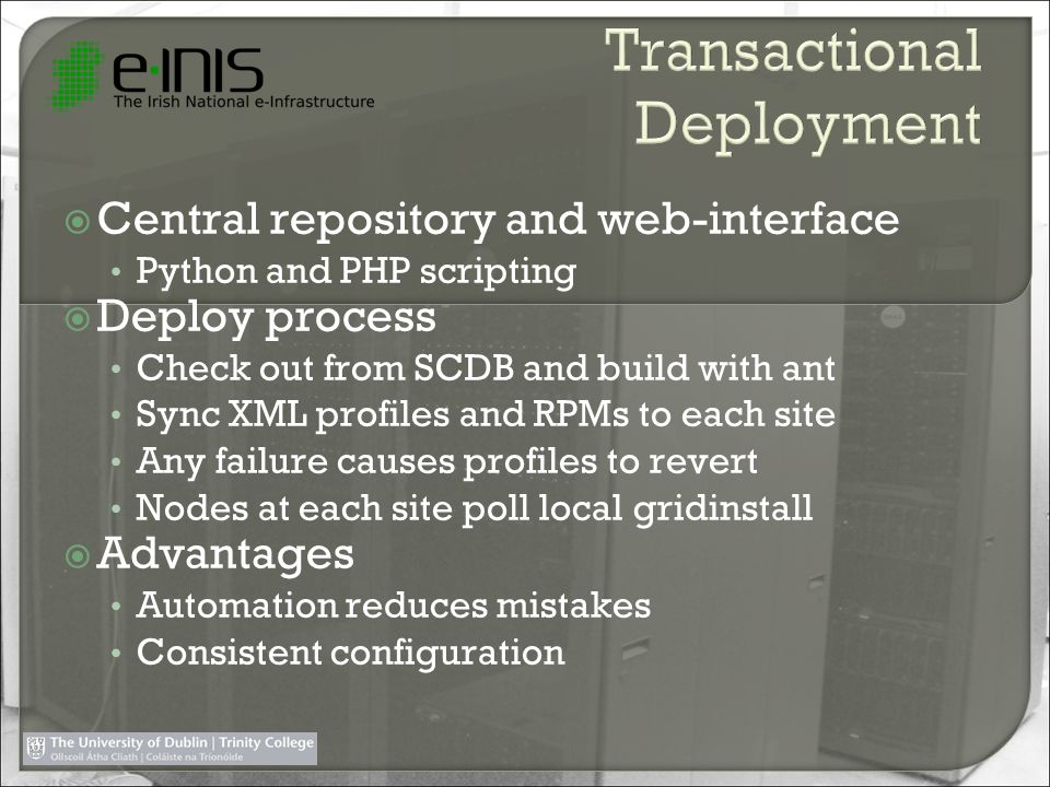 Central repository and web-interface Python and PHP scripting Deploy process Check out from SCDB and build with ant Sync XML profiles and RPMs to each
