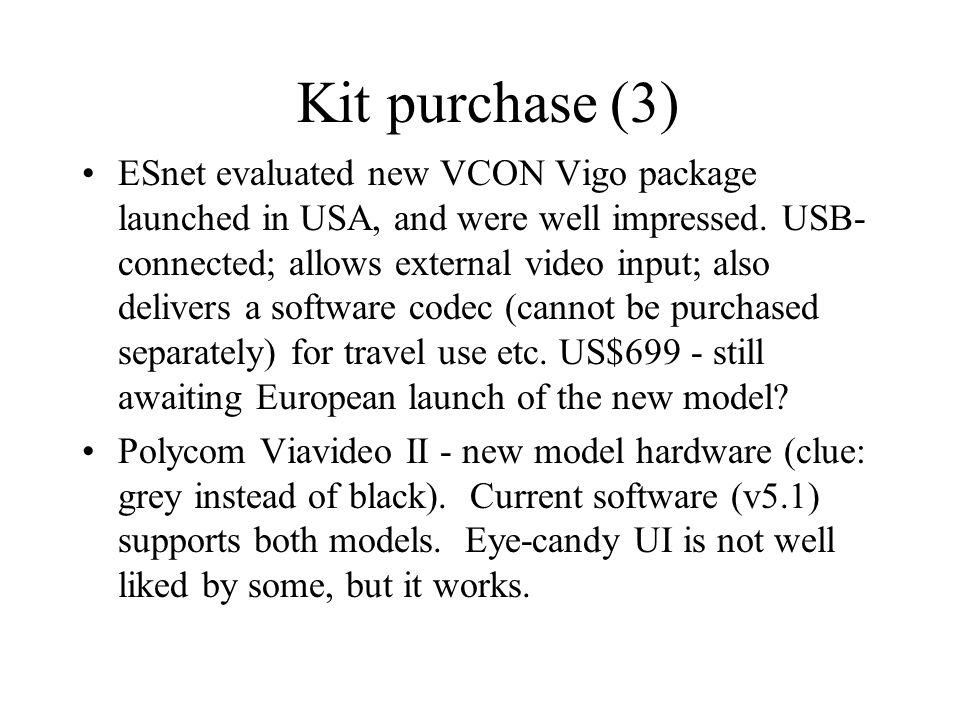 Kit purchase (3) ESnet evaluated new VCON Vigo package launched in USA, and were well impressed.