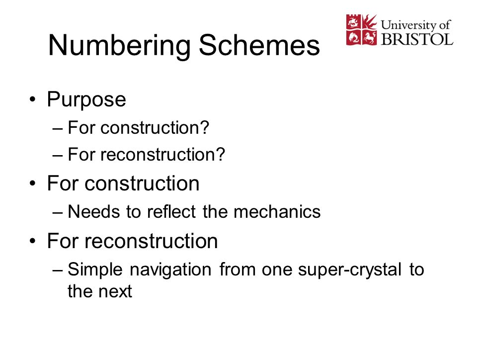 Numbering Schemes Purpose –For construction. –For reconstruction.