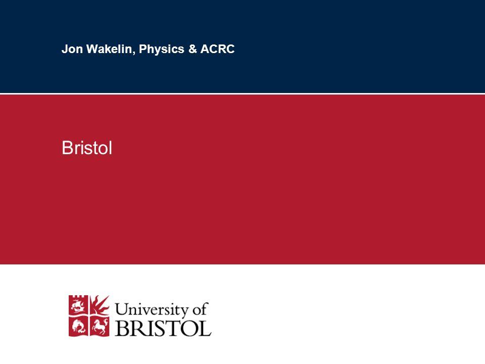 Jon Wakelin, Physics & ACRC Bristol