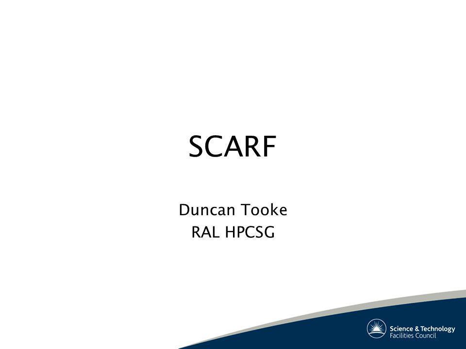 SCARF Duncan Tooke RAL HPCSG