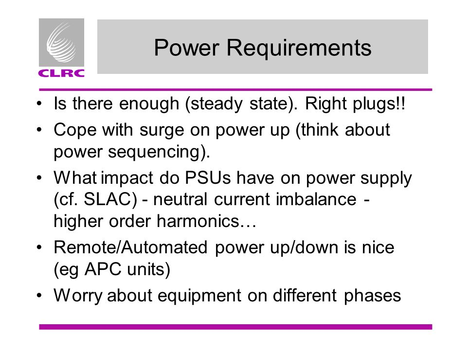 Power Requirements Is there enough (steady state).