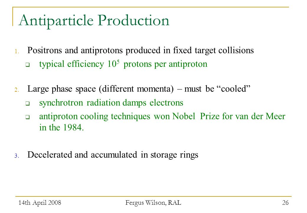 14th April 2008 Fergus Wilson, RAL 26 Antiparticle Production 1.