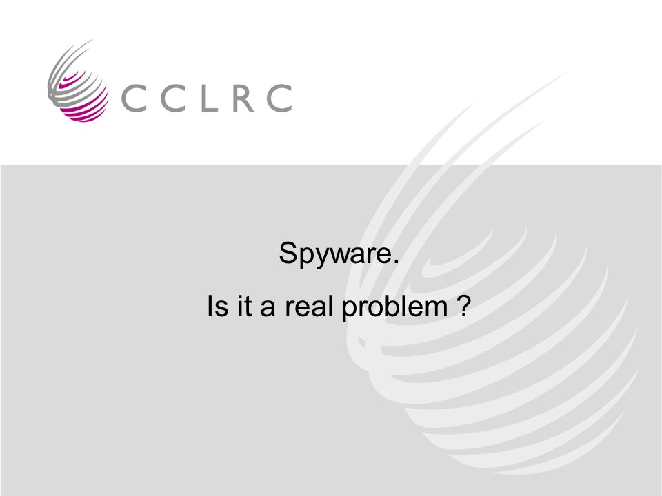 Spyware. Is it a real problem