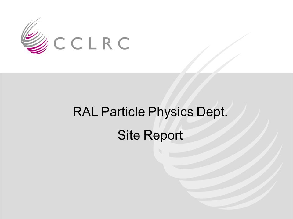 RAL Particle Physics Dept. Site Report