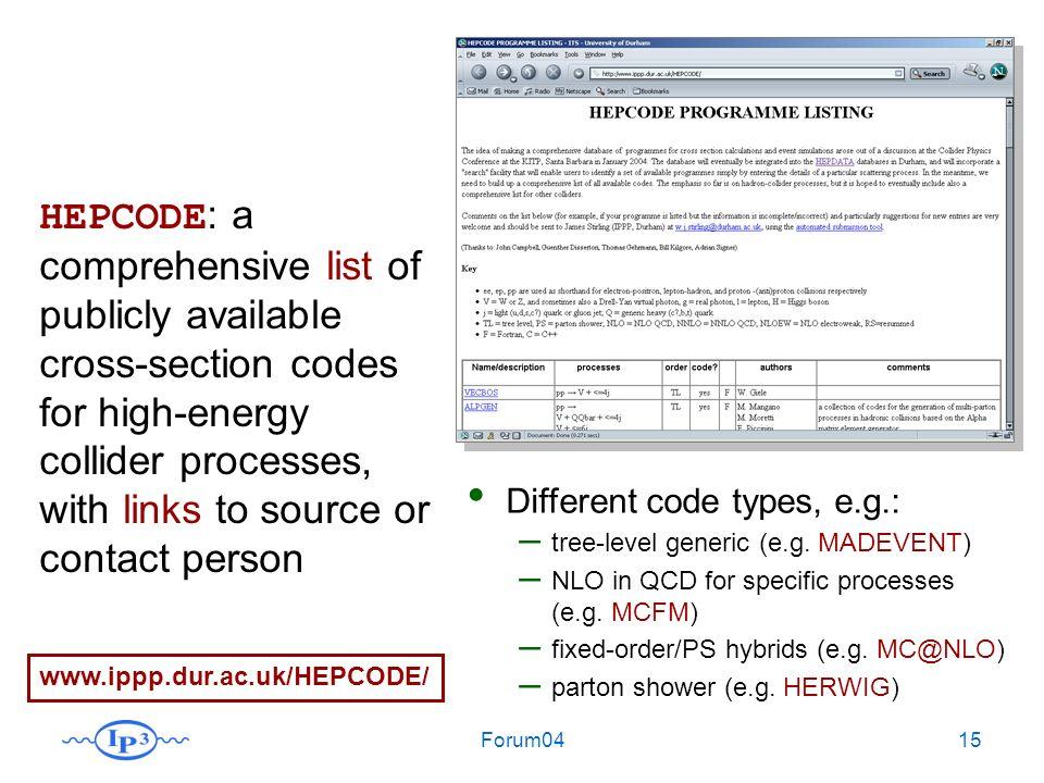 Forum0415 Different code types, e.g.: – tree-level generic (e.g.