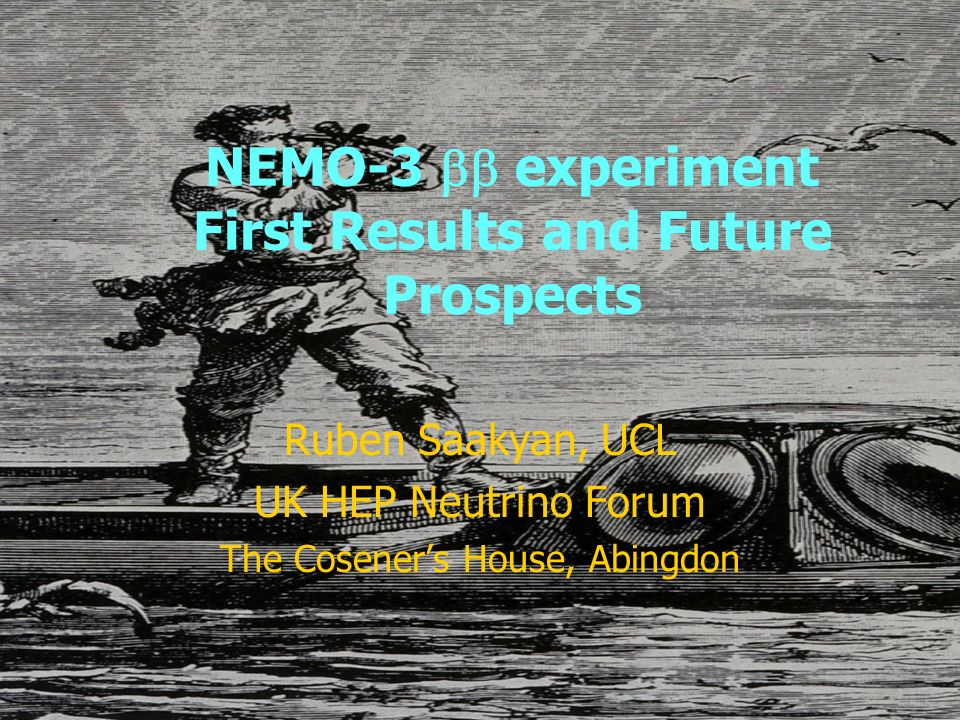 Outline Why NEMO-3 ? The Detector First results Sensitivity by 2007 Towards SuperNEMO