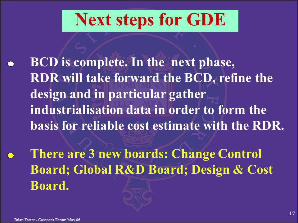 Brian Foster - Cosener s Forum May Next steps for GDE BCD is complete.
