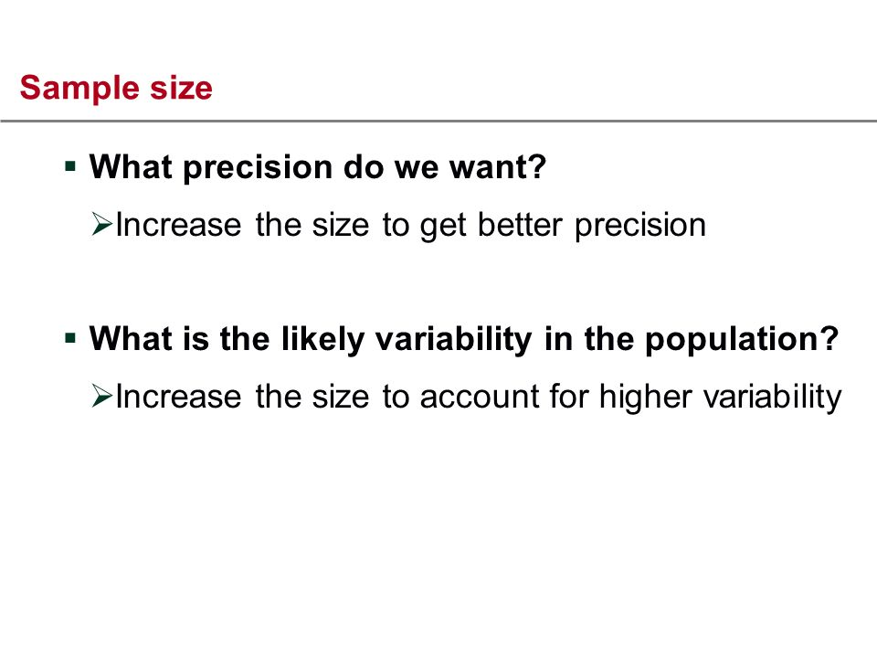 Sample size What precision do we want.