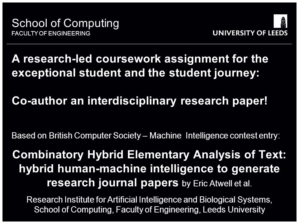 School of something FACULTY OF OTHER School of Computing FACULTY OF ENGINEERING A research-led coursework assignment for the exceptional student and the student journey: Co-author an interdisciplinary research paper.