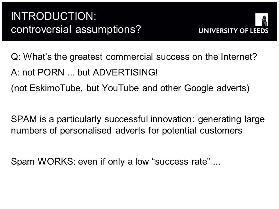 INTRODUCTION: controversial assumptions. Q: Whats the greatest commercial success on the Internet.