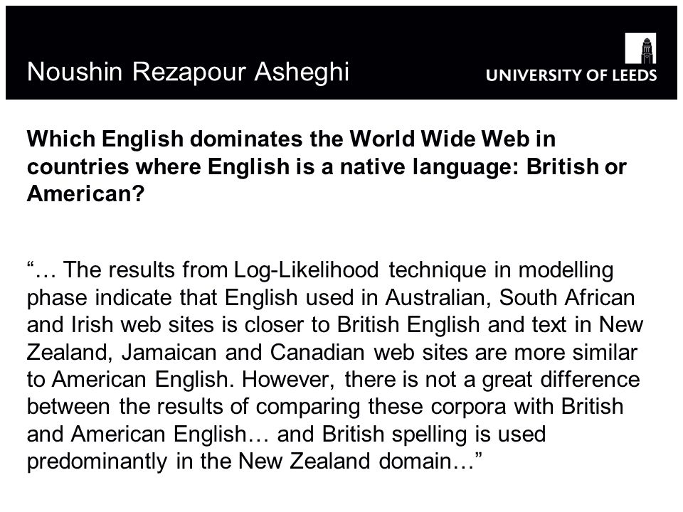 Noushin Rezapour Asheghi Which English dominates the World Wide Web in countries where English is a native language: British or American? … The result