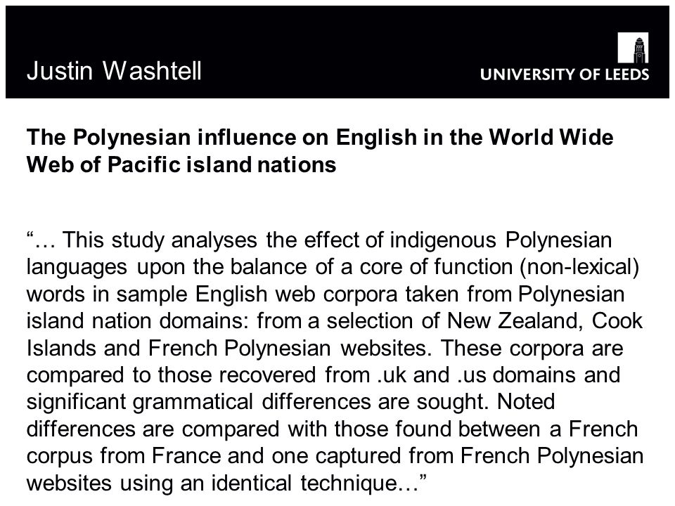 Justin Washtell The Polynesian influence on English in the World Wide Web of Pacific island nations … This study analyses the effect of indigenous Pol