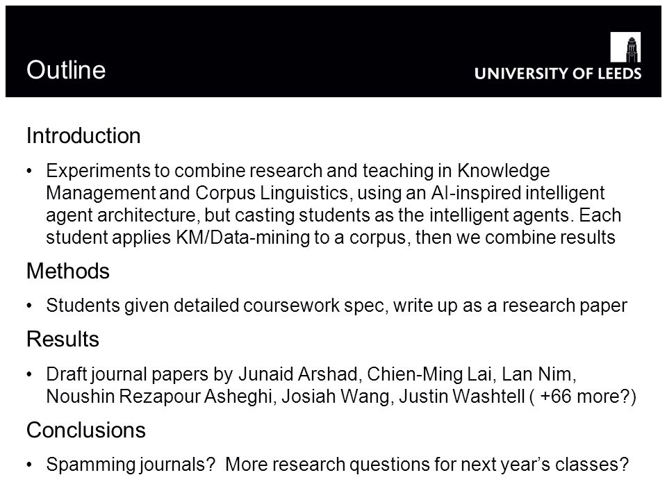 Outline Introduction Experiments to combine research and teaching in Knowledge Management and Corpus Linguistics, using an AI-inspired intelligent age
