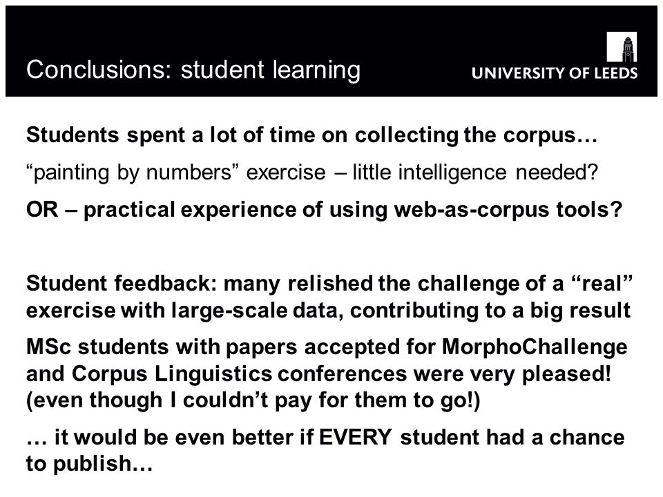 Conclusions: student learning Students spent a lot of time on collecting the corpus… painting by numbers exercise – little intelligence needed? OR – p