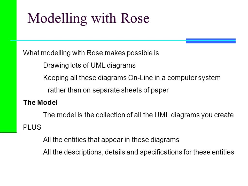 Implementation using A CASE Tool like Rational Rose Common Added Value Model Program Classes + Structure + Documentation Views & Concept Implementation Detail Round Trip Classes + Structure + Documentation