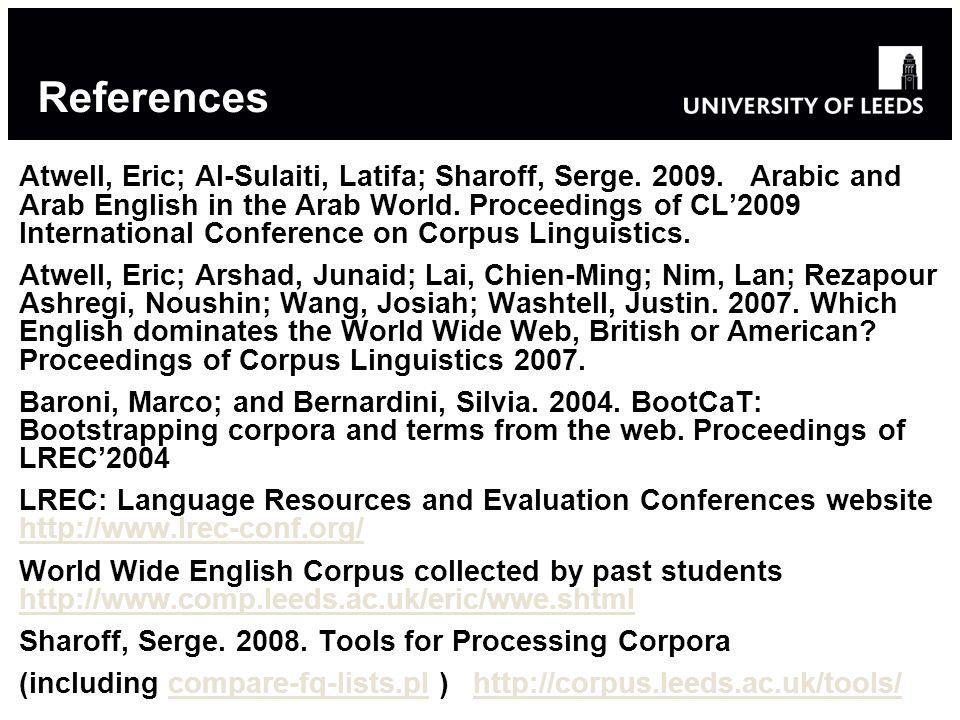 References Atwell, Eric; Al-Sulaiti, Latifa; Sharoff, Serge.