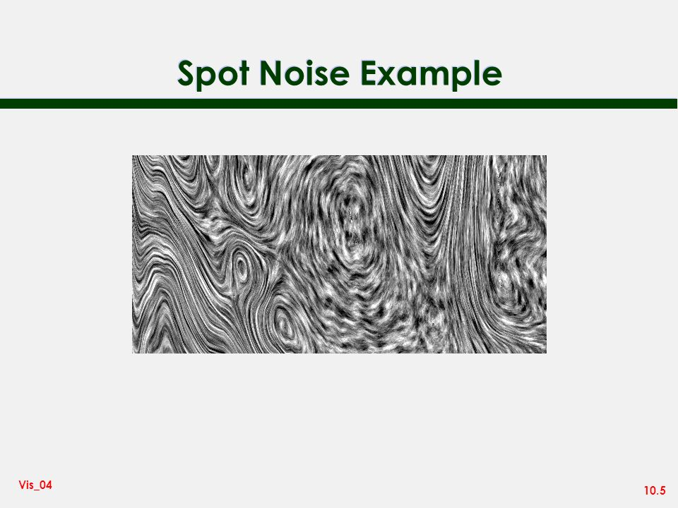 10.6 Vis_04 Flow Over a Surface Wall friction displayed using oil and paint - wind evaporates oil and paint leaves white traces Numerical simulation of flow, visualized using spot noise